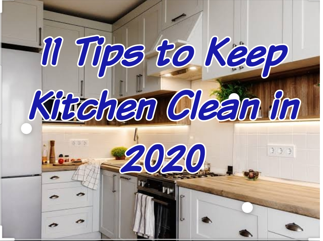 11 Tips to Keep Kitchen Clean in 2020